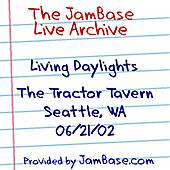 Play & Download 06-21-02 - The Tractor Tavern - Seattle, WA by Living Daylights | Napster