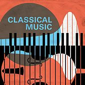 Play & Download Classical Music by Various Artists | Napster