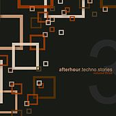 Afterhour Techno Stories, Vol. 3 by Various Artists