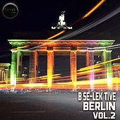 B Se-Lek Tive Berlin, Vol. 2 by Various Artists