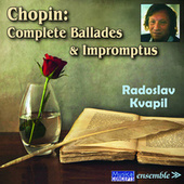 Play & Download CHOPIN: Complete Ballades & Impromptus by Radoslav Kvapil | Napster