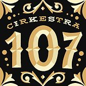 Play & Download 107 by Cirkestra | Napster