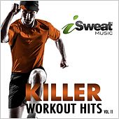 Killer Workout Hits, Vol. 11 by iSweat Fitness Music
