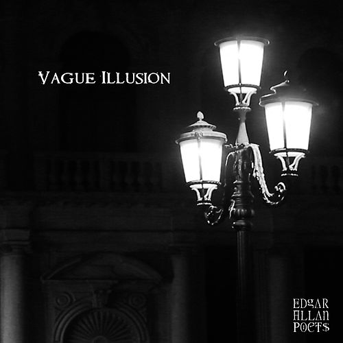 Play & Download Vague Illusion by Edgar Allan Poets | Napster
