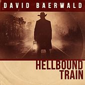 Hellbound Train by David Baerwald