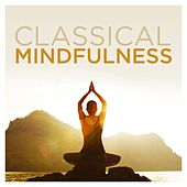 Play & Download Classical Mindfulness by Various Artists | Napster