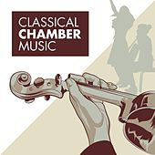 Classical Chamber Music by Various Artists