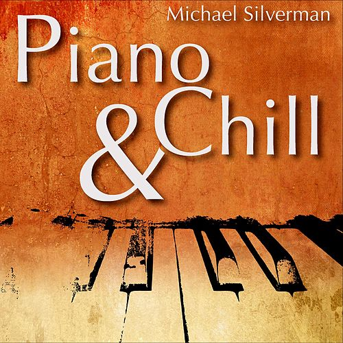 Play & Download Piano & Chill by Michael Silverman | Napster