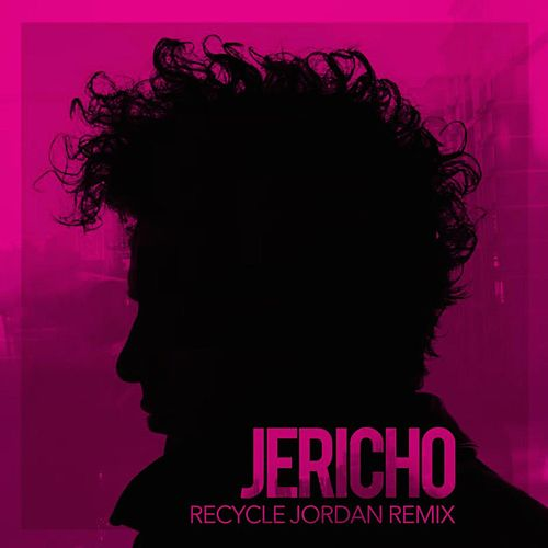 Play & Download Jericho (Recycle Jordan Remix) by Marc Scibilia | Napster