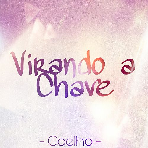 Virando a Chave by Coelho