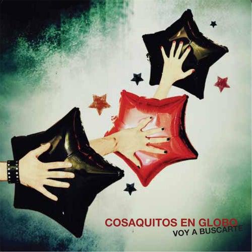 Voy a Buscarte by Cosaquitos En Globo