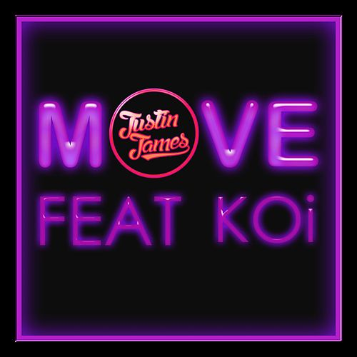 Play & Download Move (feat. Koi) by Justin James | Napster