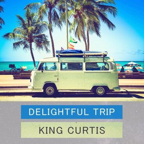 Delightful Trip von King Curtis