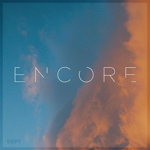 Play & Download Encore (feat. Patrick Martin) by The Dept. | Napster