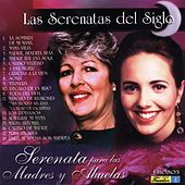 Play & Download Las Serenatas del Siglo - Serenata para las Madres y Abuelas by Various Artists | Napster