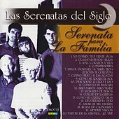 Las Serenatas del Siglo - Serenata para la Familia by Various Artists