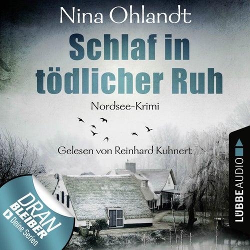 Schlaf in tödlicher Ruh - John Benthien: Die Jahreszeiten-Reihe 3 (Ungekürzt) von Nina Ohlandt
