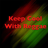 Play & Download Keep Cool With Reggae by Various Artists | Napster