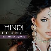 Hindi Lounge: Sensual Ethnic Lounge Music by Various Artists