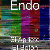 Play & Download Si Aprieto El Boton by ENDO | Napster