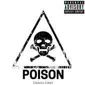 Play & Download Poison by Daniel Gray | Napster