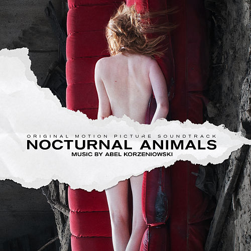 Nocturnal Animals (Original Motion Picture Soundtrack) by Abel Korzeniowski