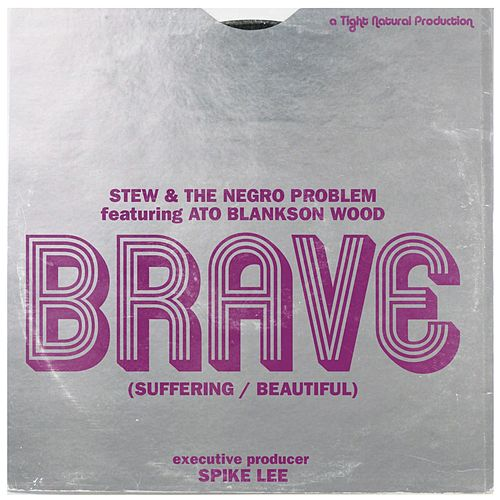 Play & Download Brave (Suffering Beautiful) [feat. Ato Blankson-Wood] by Stew | Napster