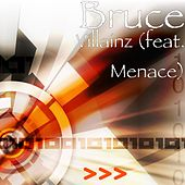 Play & Download Villainz (feat. Menace) by Bruce | Napster