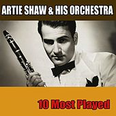 Play & Download 10 Most Played by Artie Shaw and His Orchestra | Napster