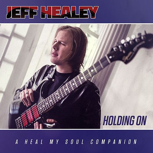 Play & Download Holding On by Jeff Healey | Napster