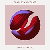 Crooked for You von Death By Chocolate