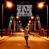 Play & Download Own the Night by New Hate Rising | Napster