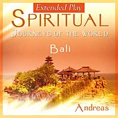 Play & Download Spiritual Journey to Bali by Andreas | Napster