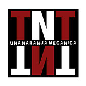 Play & Download Un Naranja Mecánica by TNT | Napster