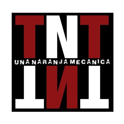 Un Naranja Mecánica by TNT