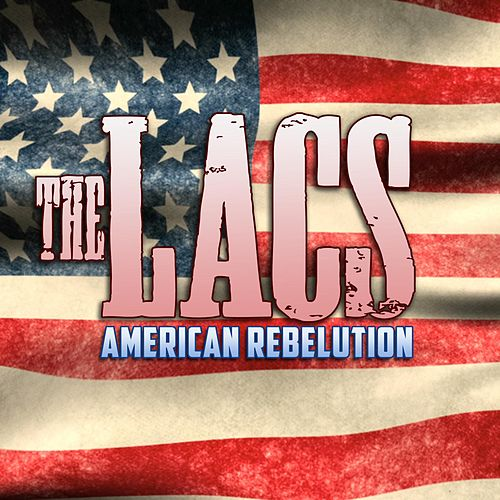 Play & Download American Rebelution by The Lacs | Napster
