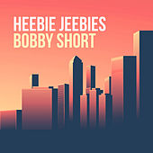 Play & Download Heebie Jeebies by Bobby Short | Napster