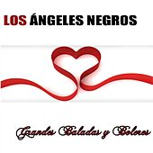 Play & Download Grandes Baladas y Boleros by Los Angeles Negros | Napster
