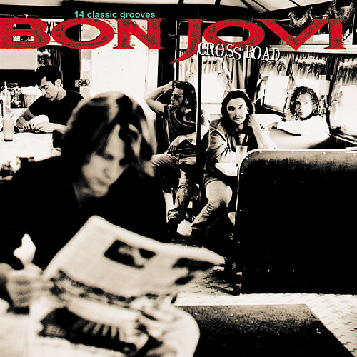 Cross Road by Bon Jovi