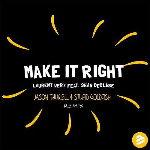 Play & Download Make it Right Jason Thurell & Stupid Goldfish Remix by Laurent Wery | Napster