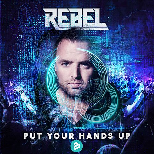 Play & Download Put Your Hands Up Break Mix by Rebel | Napster
