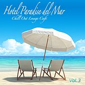 Play & Download Hotel Paradise del Mar, Vol.3 (Chill Out Lounge Café At Ibiza Costes Buddha Sunset Bar Club) by Various Artists | Napster