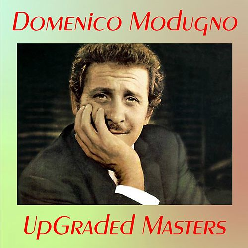 Play & Download UpGraded masters (All tracks remastered) by Domenico Modugno | Napster