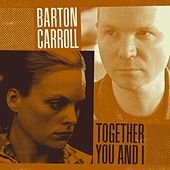 Together You and I by Barton Carroll