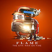 Play & Download The 6th: Man on Fire by Flame | Napster
