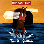 Hip Jazz Bop: Tourist Season [Single Disc] by Various Artists