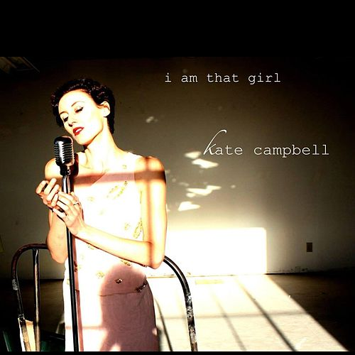 Play & Download I Am That Girl by Kate Campbell | Napster