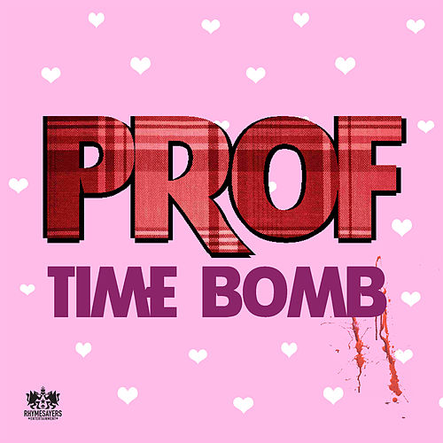 Play & Download Time Bomb by PROF | Napster