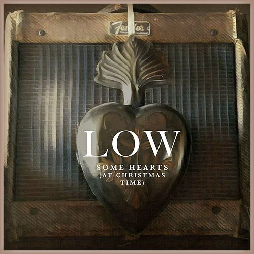 Play & Download Some Hearts (at Christmas Time) by Low | Napster