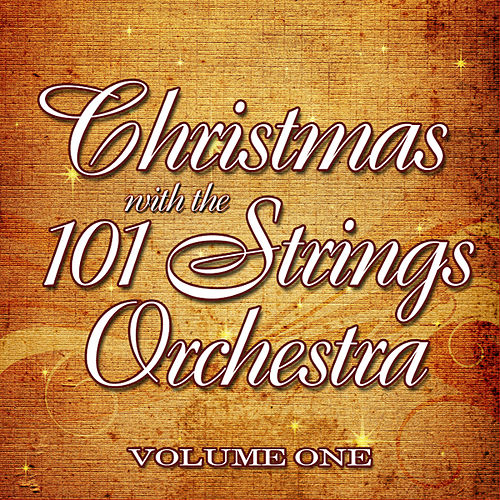 Play & Download Christmas with the 101 Strings Orchestra Volume 1 by 101 Strings Orchestra | Napster